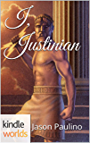 Atlantis: The Origin Mystery: I, Justinian (Kindle Worlds Short-Story)