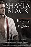 Holding on Tighter (A Wicked Lovers Novel)