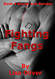Fighting Fangs (Bound and Bonded Book 4) (English Edition)