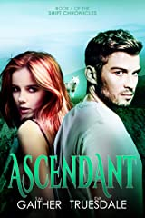 Ascendant (The Shift Chronicles World Book 4) Kindle Edition