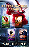 Preternatural Affairs, Books 4-7: Shadow Burns, Deadly Wrong, Ashes and Arsenic, and Once Darkness Falls: An Urban Fantasy Collection