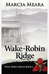 Wake-Robin Ridge Book 1 Kindle Edition
