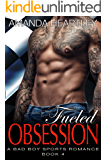 Fueled Obsession 4: A Bad Boy Sports Romance