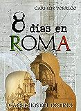 8 días en Roma: Caprichos del destino