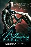 The Billionaire Bargain - Book 2 (Untamable Billionaire )