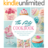 The Party Cookbook: Delicious and Easy Party Recipes for Every Celebration (2nd Edition)