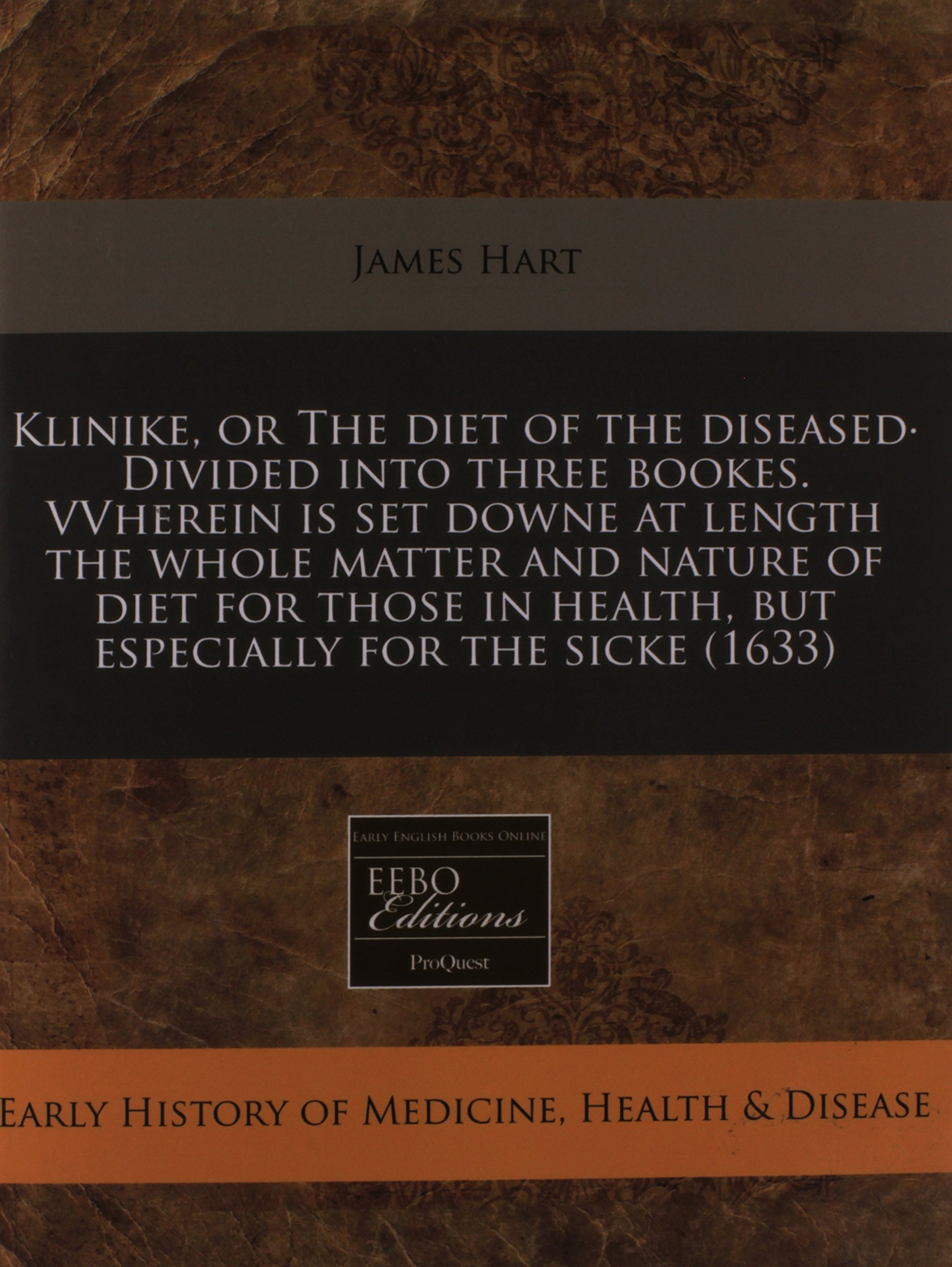 Read Online Klinike, or The diet of the diseased· Divided into three bookes. VVherein is set downe at length the whole matter and nature of diet for those in health, but especially for the sicke (1633) pdf