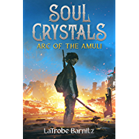 Soul Crystals ARC of the Amuli (English Edition)
