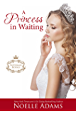A Princess in Waiting (Rothman Royals Book 3)