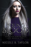 Young Blood: A Witch Hunter Saga Novella (The Witch Hunter Saga)