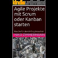 Agile Projekte mit Scrum oder Kanban starten: Was Sie für den Anfang brauchen
