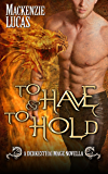 To Have & To Hold: The Dragon Shifters of Derkesthai Academy