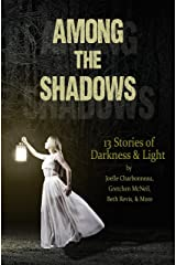 Among the Shadows: 13 Stories of Darkness & Light Kindle Edition