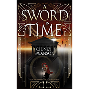 A Sword in Time: A Time Travel Romance (Thief in Time Book 3)