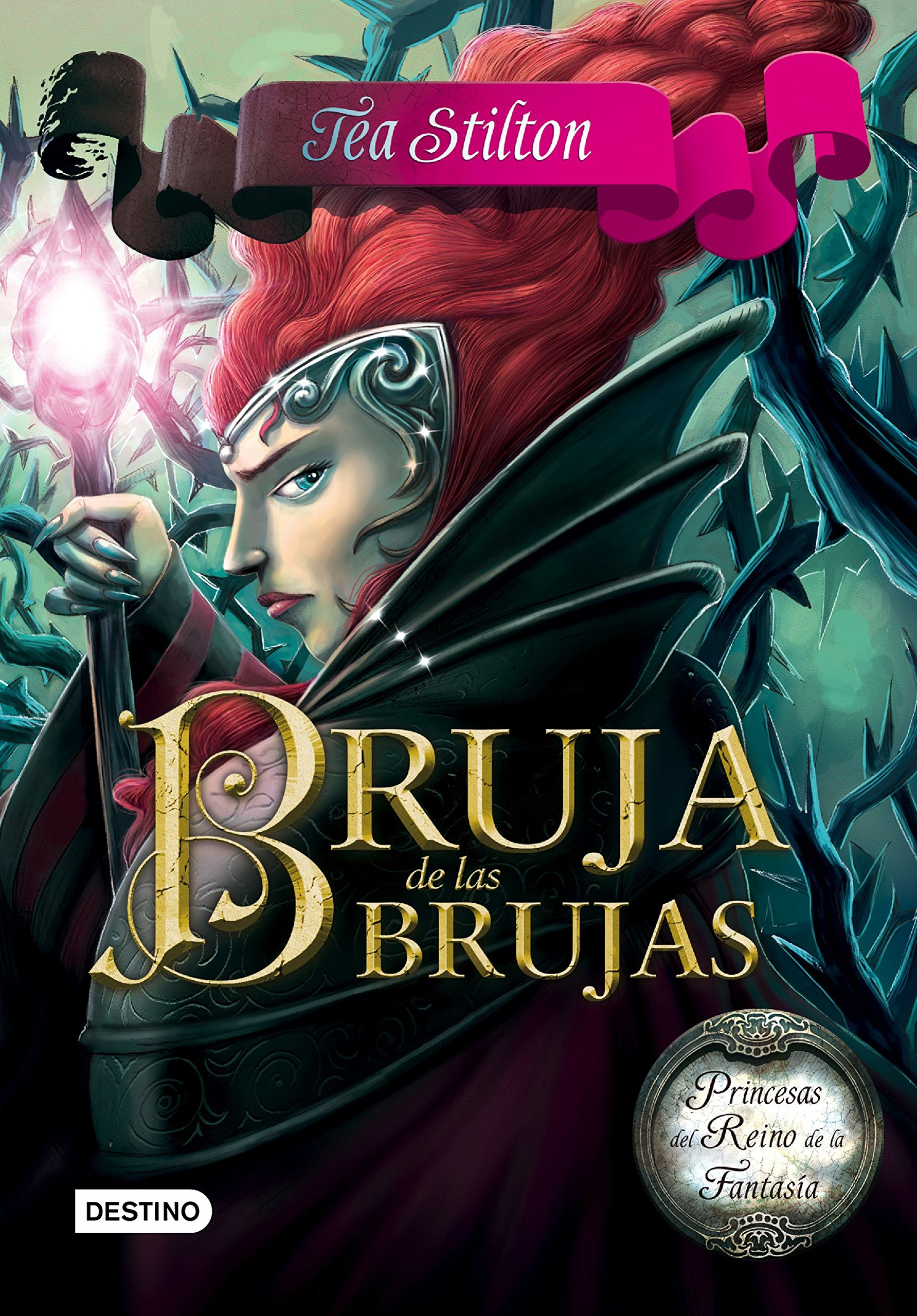 Bruja de las brujas: Princesas del Reino de la Fantasía Tea Stilton: Amazon.es: Tea Stilton, Helena Aguilà: Libros