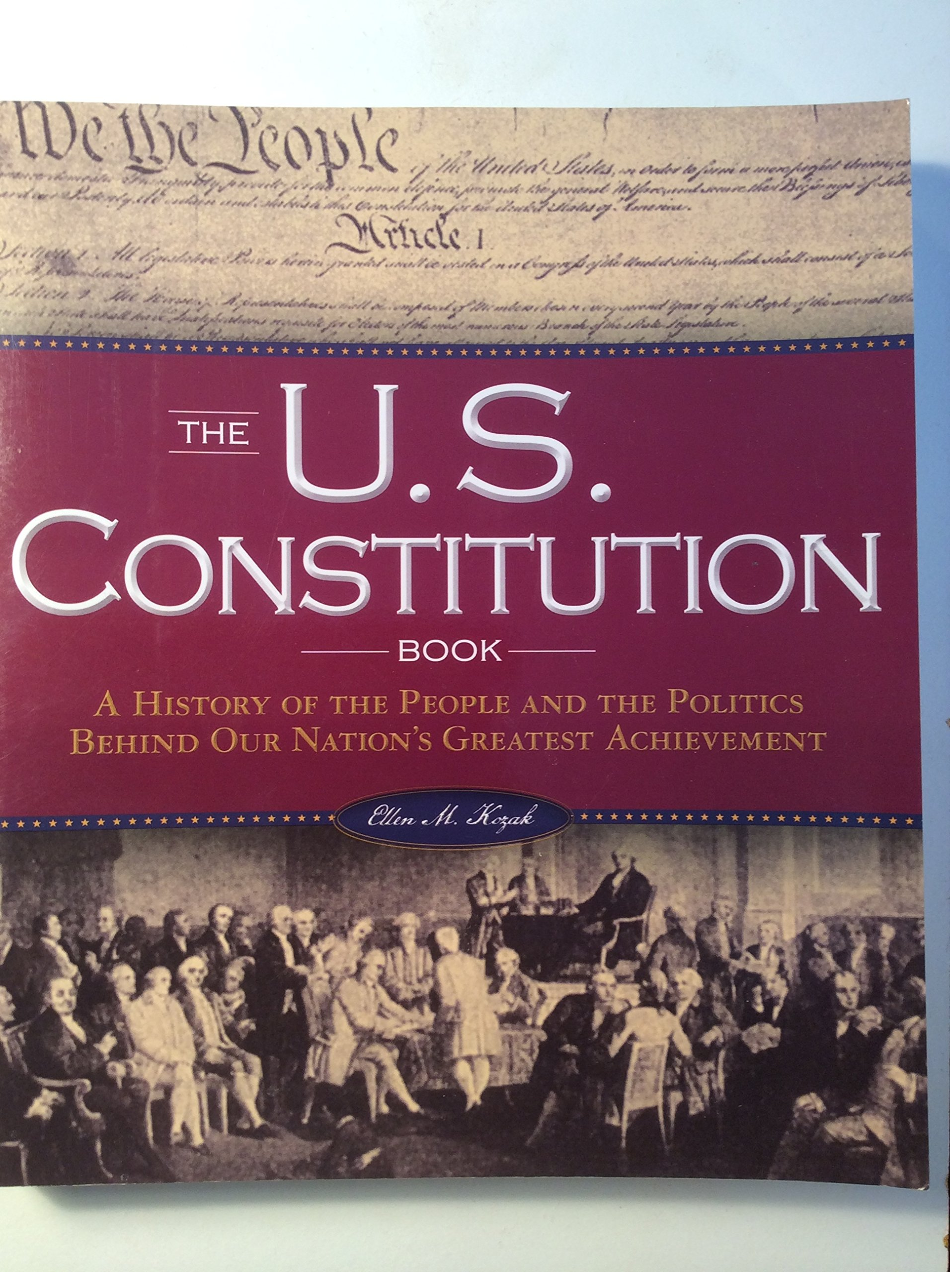 Download The U.S. Constitution Book (A History of The People and The Politics Behind Our Nations's Greatest Achievement) pdf epub