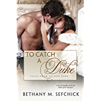 To Catch A Duke (Tales From Seldon Park Book 1) (English Edition)