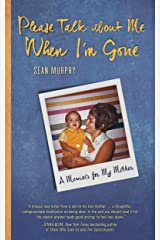 Please Talk about Me When I'm Gone: A Memoir for My Mother Kindle Edition