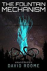 The Fountain Mechanism: A Sci-fi Horror Novel (The Cliptic Book 2) Kindle Edition
