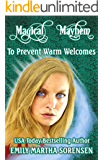 To Prevent Warm Welcomes (Magical Mayhem Book 5)