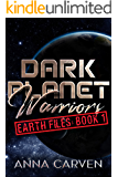 Dark Planet Warriors: Earth Files - Book 1
