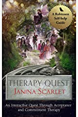 Therapy Quest: An Interactive Journey Through Acceptance And Commitment Therapy Kindle Edition
