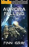 Aurora Falling (Aurora Fleet Book 1)