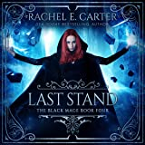 Last Stand: The Black Mage, Book 4
