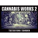 CANNABIS WORKS 2 Tatsuyuki Tanaka Art Book: Tatsuyuki Tanaka Artbook