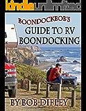 Boondockbob's Guide to RV Boondocking (English Edition)