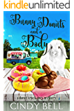 Bunny Donuts and a Body (A Donut Truck Cozy Mystery Book 3) (English Edition)
