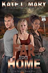 Far from Home (Far Series Book 1) Kindle Edition