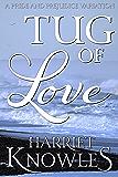 Tug of Love: A Darcy and Elizabeth Pride and Prejudice Variation (English Edition)