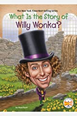 What Is the Story of Willy Wonka? (What Is the Story Of?) Kindle Edition