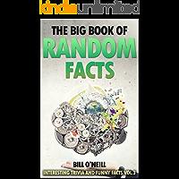 The Big Book of Random Facts Volume 3: 1000 Interesting Facts And Trivia (Interesting Trivia and Funny Facts)