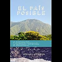 El país posible: La marginalidad y los barrios marginales en Venezuela, la necesidad y posibilidad de erradicarlos…