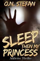 Sleep then my Princess: A thriller. Kindle Edition