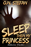 Sleep then my Princess: A thriller. (English Edition)
