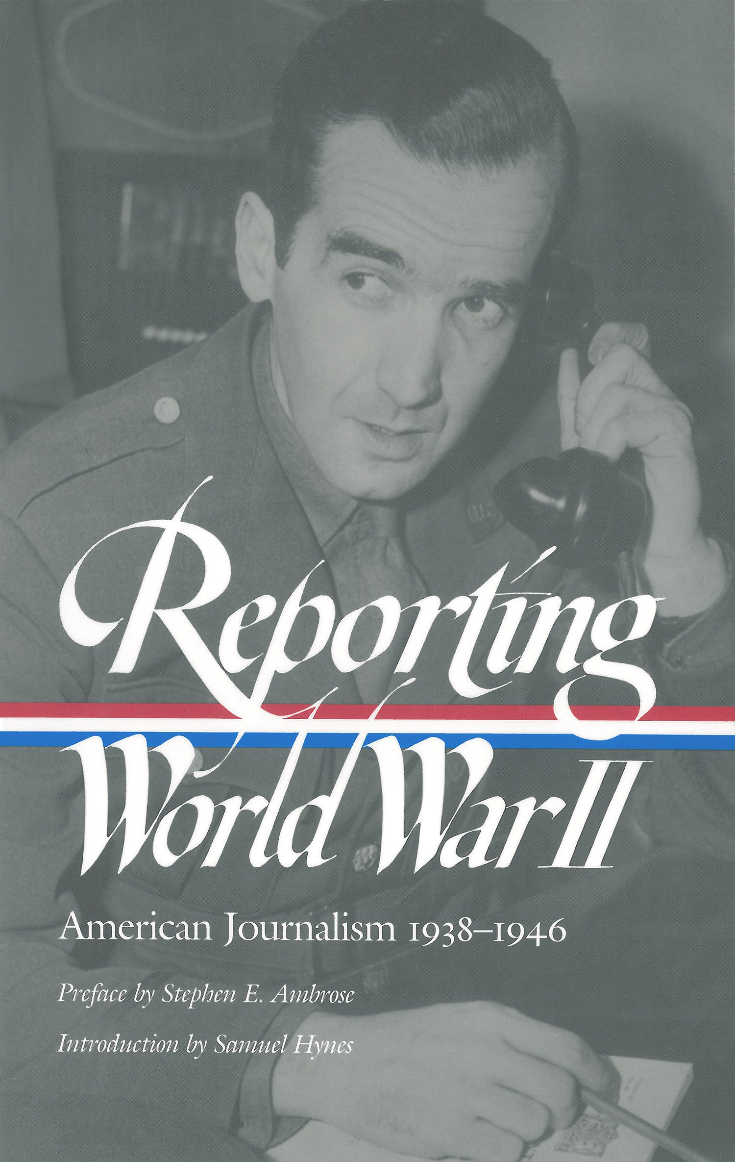 Download Reporting World War II: American Journalism 1938-1946 pdf epub