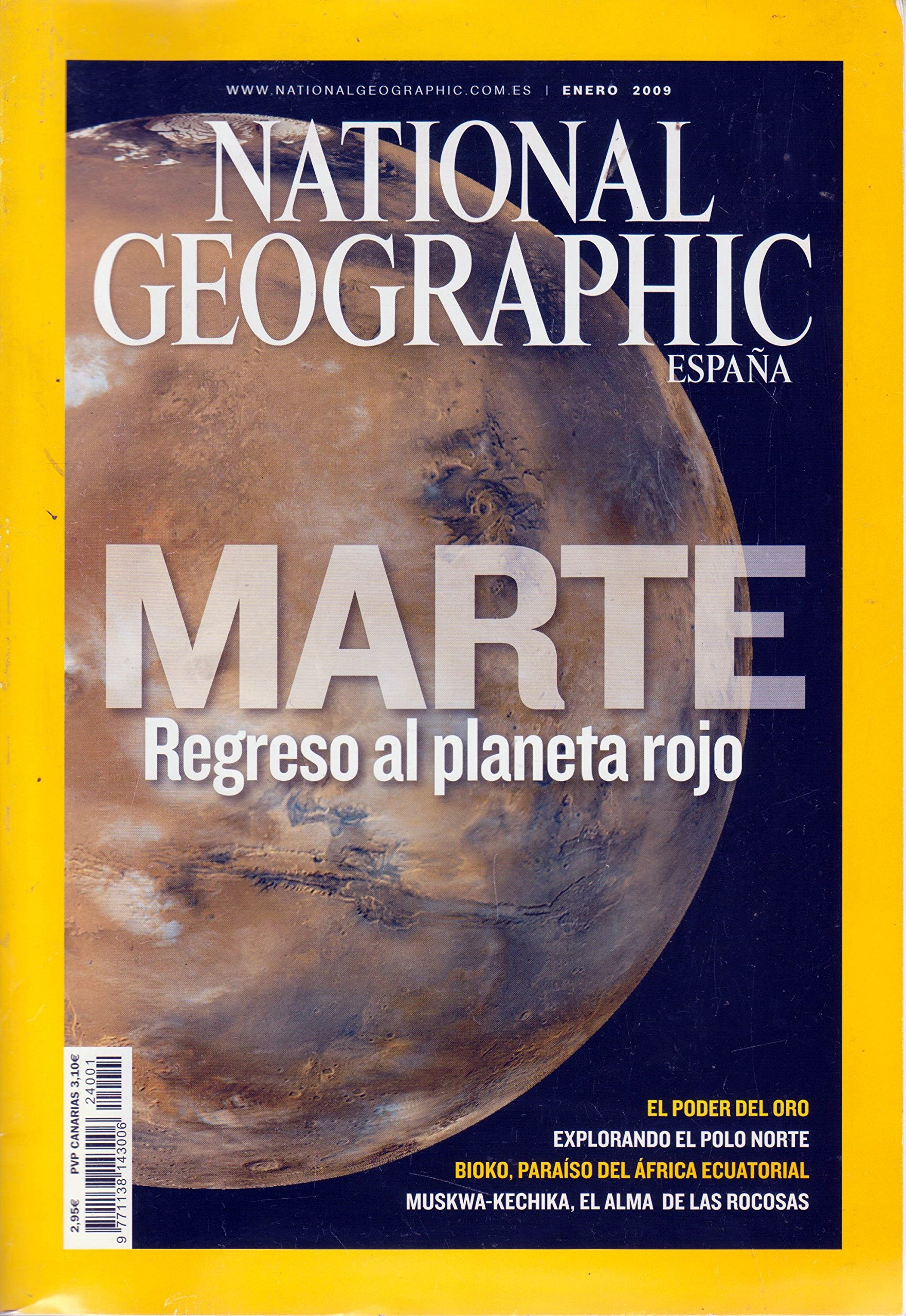 NATIONAL GEOGRAPHIC Enero 2009 vol 24 nº 1 MARTE REGRESO AL ...