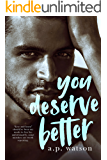 You Deserve Better (By Your Side Series Book 2)