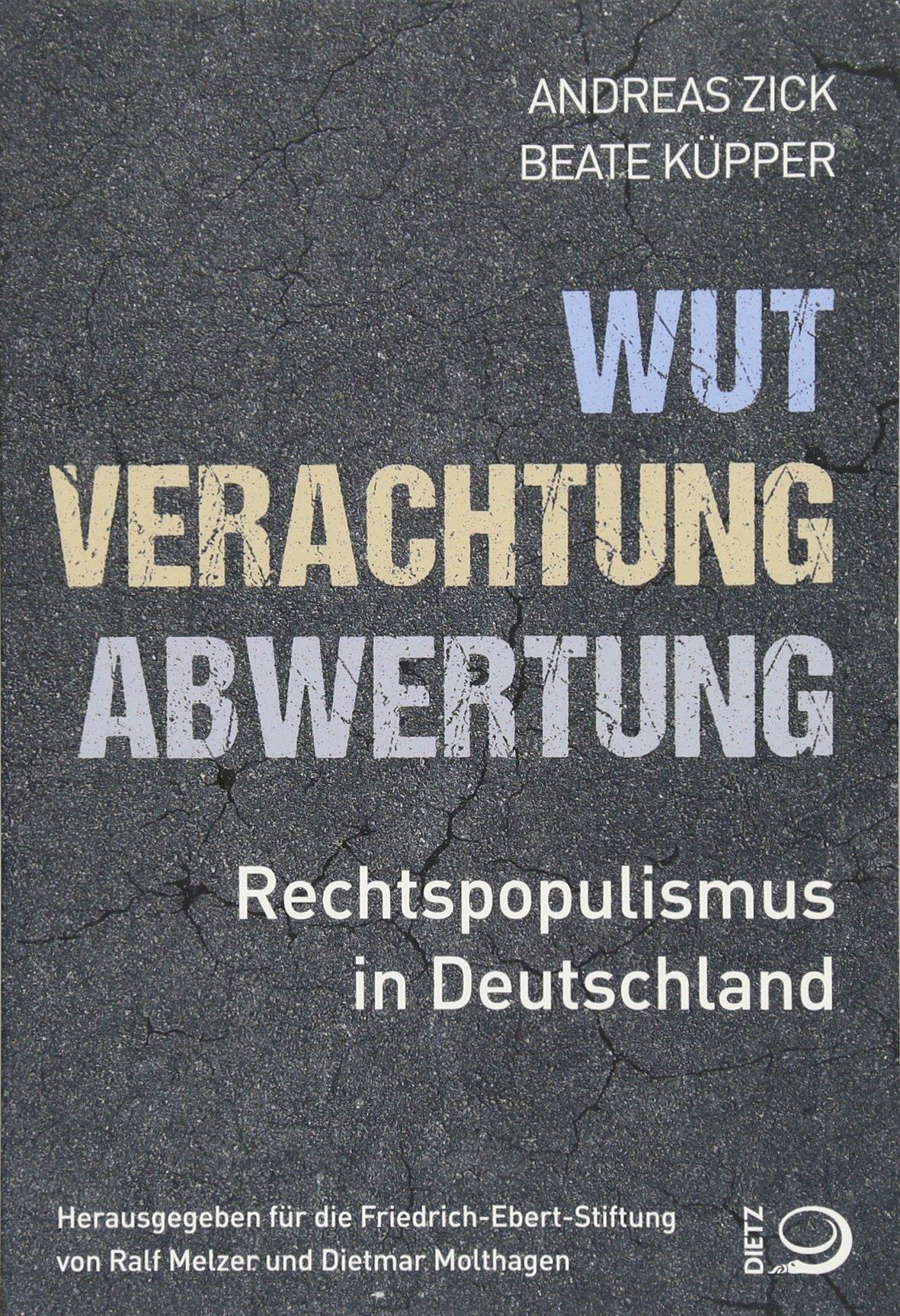 Wut, Verachtung, Abwertung: Rechtspopulismus in Deutschland
