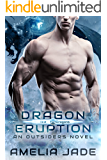 Dragon Eruption (Ice Dragons Book 1)