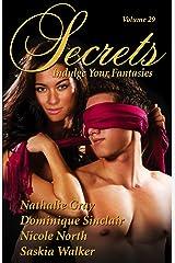 Secrets Volume 29 Indulge Your Fantasies (Secrets Volumes) Kindle Edition