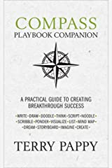 COMPASS Playbook Companion - A Practical Guide to Creating Breakthrough Success Kindle Edition