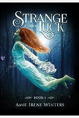 Strange Luck (The Strange Luck Series Book 1)