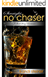 Straight, No Chaser: A Short Story Bromance (Chasers)