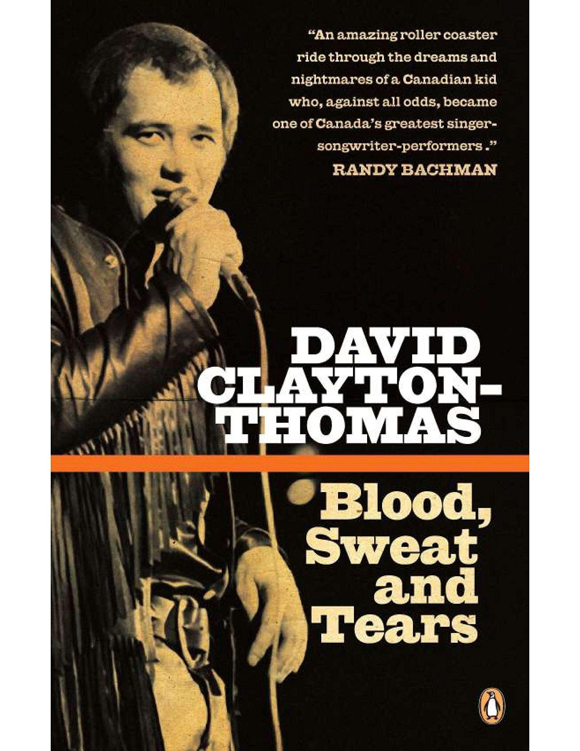 Blood, Sweat and Tears: Amazon.es: Clayton-Thomas, David: Libros ...