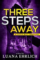 Three Steps Away: A Titus Ray Thriller (Titus Ray Thrillers Book 7) Kindle Edition