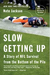Slow Getting Up: A Story of NFL Survival from the Bottom of the Pile Kindle Edition